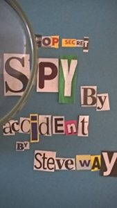Top Secret Spy by Accident - steveway.org